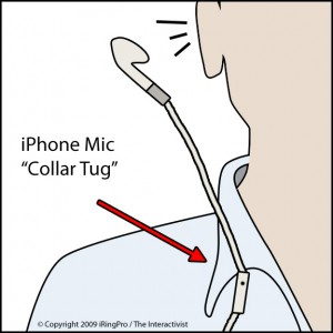 The iPhone mic snags on any button-down collar, but not t shirts.